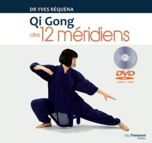 Qi Gong des 12 méridiens, Yves Réquéna